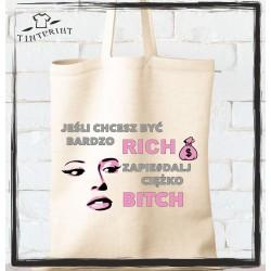 Jeśli chcesz być Rich ZAPIE DALAJ CIĘŻKO BITH