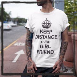 KEEP DISTANCE I HAVE GIRL FRIEND