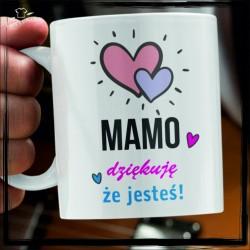 MAMO DZIĘKUJĘ ŻE JESTEŚ DZIEŃ MAMY