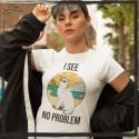I SEE NO PROBLEM